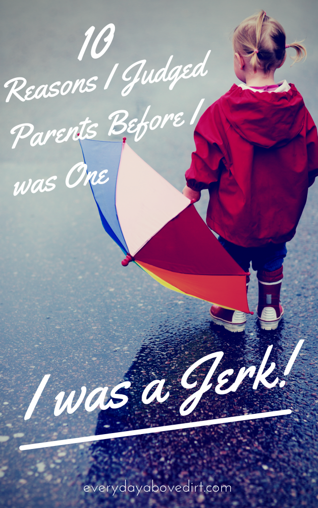 I judged parents before I was one. Now I know better!