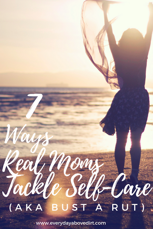 7 Ways Real Moms Tackle Self-Care (aka Bust a Rut)